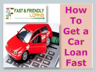 How To Get a Car Loan Fast