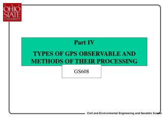 Part IV TYPES OF GPS OBSERVABLE AND METHODS OF THEIR PROCESSING
