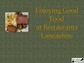 Enjoying good food at Restaurants Lancashire