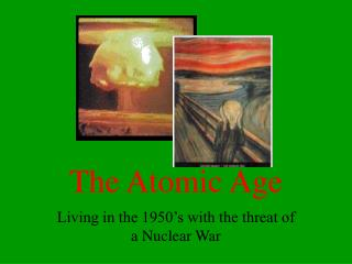 the atomic age