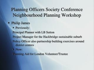 Planning Officers Society Conference Neighbourhood Planning Workshop