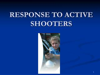 RESPONSE TO ACTIVE SHOOTERS