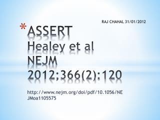 ASSERT Healey et al NEJM 2012;366(2):120