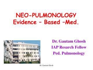NEO-PULMONOLOGY Evidence – Based –Med.