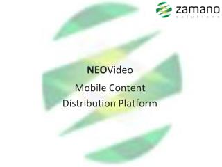 NEO Video Mobile Content Distribution Platform