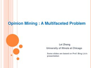 Opinion Mining : A Multifaceted Problem