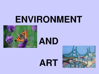 ENVIRONMENT AND ART