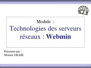 Module : Technologies des serveurs réseaux : Webmin