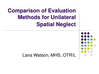 Comparison of Evaluation Methods for Unilateral Spatial Neglect