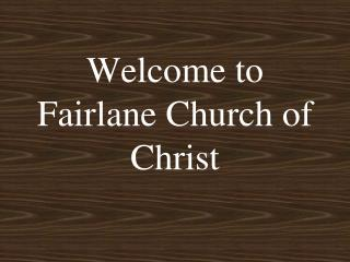 Welcome to Fairlane Church of Christ