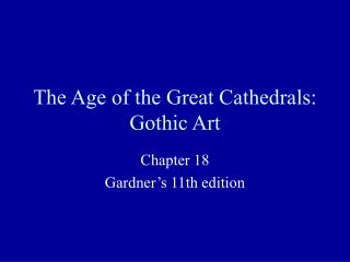 The Age of the Great Cathedrals: Gothic Art
