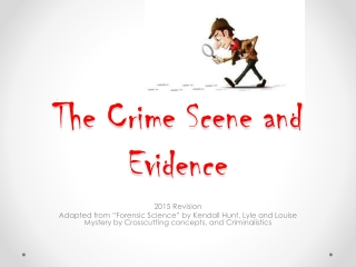 The Crime Scene and Evidence