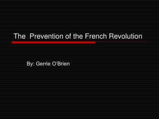 The  Prevention of the French Revolution