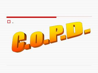 C.o.P.D.