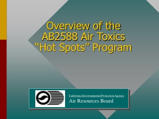 """Overview of the AB2588 Air Toxics """"Hot Spots"""" Program"""