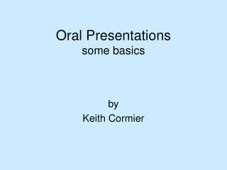 Oral Presentations some basics