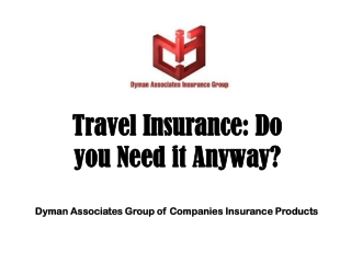 Travel Insurance: Do you Need it Anyway? by Dyman Associates