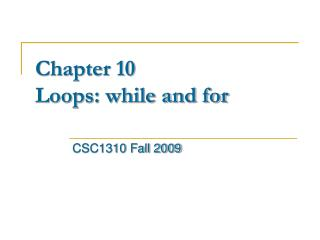 Chapter 10  Loops: while and for