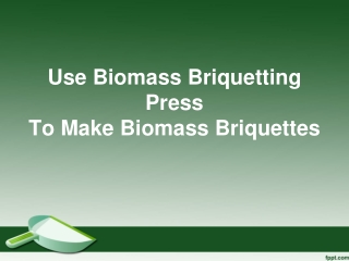 Use Biomass Briquetting Press To Make Biomass Briquettes