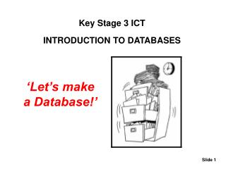 Key Stage 3 ICT INTRODUCTION TO DATABASES