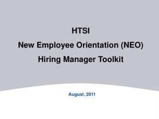 HTSI  New Employee Orientation (NEO) Hiring Manager Toolkit