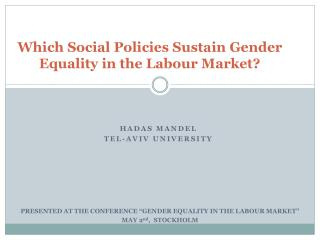 Which Social PoliciesSustain Gender Equality in the Labour Market?