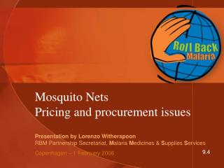 Mosquito Nets Pricing and procurement issues
