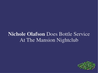 Nichole Olafson Does Bottle Service At The Mansion Nightclub