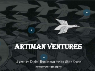 Artiman Ventures-Venture Capital for its investment strategy