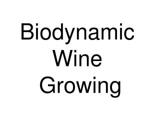 Biodynamic  Wine  Growing