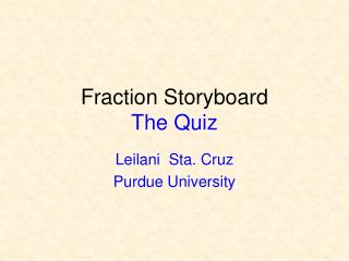 Fraction Storyboard The Quiz