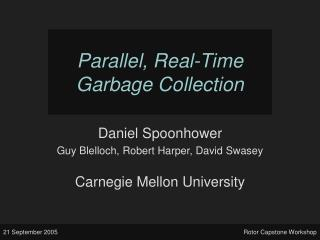 Parallel, Real-Time Garbage Collection