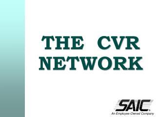 THE CVR NETWORK