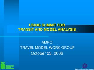 USING SUMMIT FOR TRANSIT AND MODEL ANALYSIS