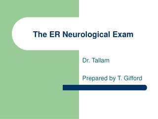 The ER Neurological Exam
