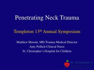 Penetrating Neck Trauma Templeton 13 th Annual Symposium