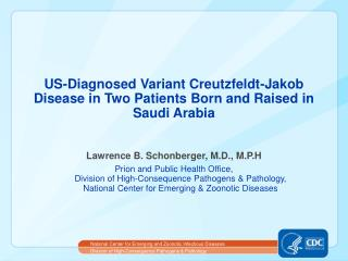 US-Diagnosed Variant Creutzfeldt-Jakob Disease in Two Patients Born and Raised in Saudi Arabia