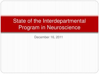 State of the Interdepartmental Program in Neuroscience