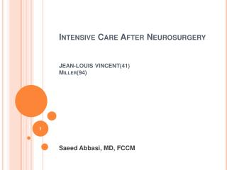 Intensive Care After  Neurosurgery JEAN-LOUIS VINCENT(41) Miller(94)