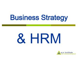 Business Strategy  & HRM