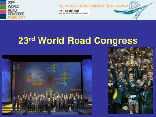 23 rd World Road Congress
