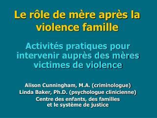 Le rôle de mère après la violence famille