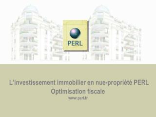 L'investissement immobilier en nue-propriété PERL Optimisation fiscale www.perl.fr