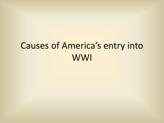 Causes of America s entry into WWI