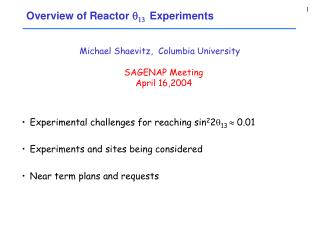 Overview of Reactor q 13 Experiments