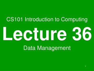 CS101 Introduction to Computing Lecture 36 Data Management