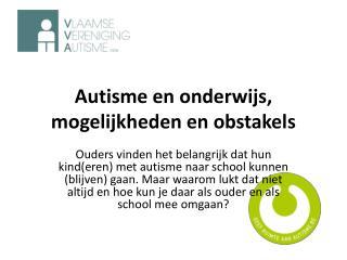 Autisme en onderwijs, mogelijkheden en obstakels