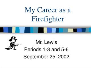 My Career as a Firefighter