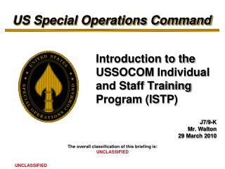 Introduction to the USSOCOM  Individual and Staff Training Program (ISTP )