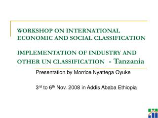 WORKSHOP ON INTERNATIONAL ECONOMIC AND SOCIAL CLASSIFICATION IMPLEMENTATION OF INDUSTRY AND OTHER UN CLASSIFICATION -